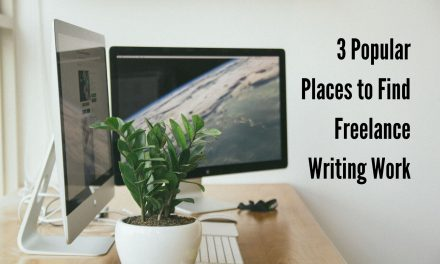 A Look at the 3 Top Places to Find Freelance Writing Work