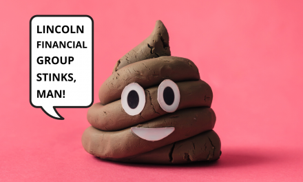 Lincoln Financial Group Insurance Policies are Shit. Don't Buy Them.