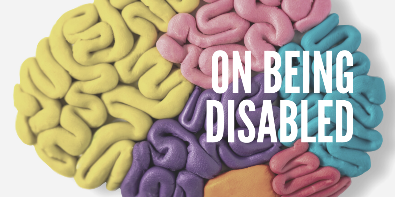 On Being Disabled