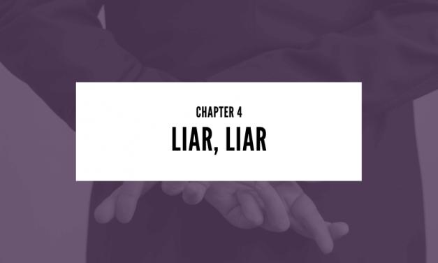 Chapter 4: Liar, Liar