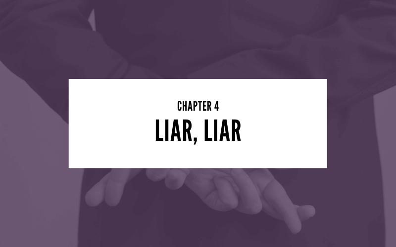 Chapter 4: Liar Liar