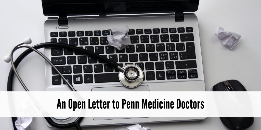 An Open Letter to Penn Medicine Doctors