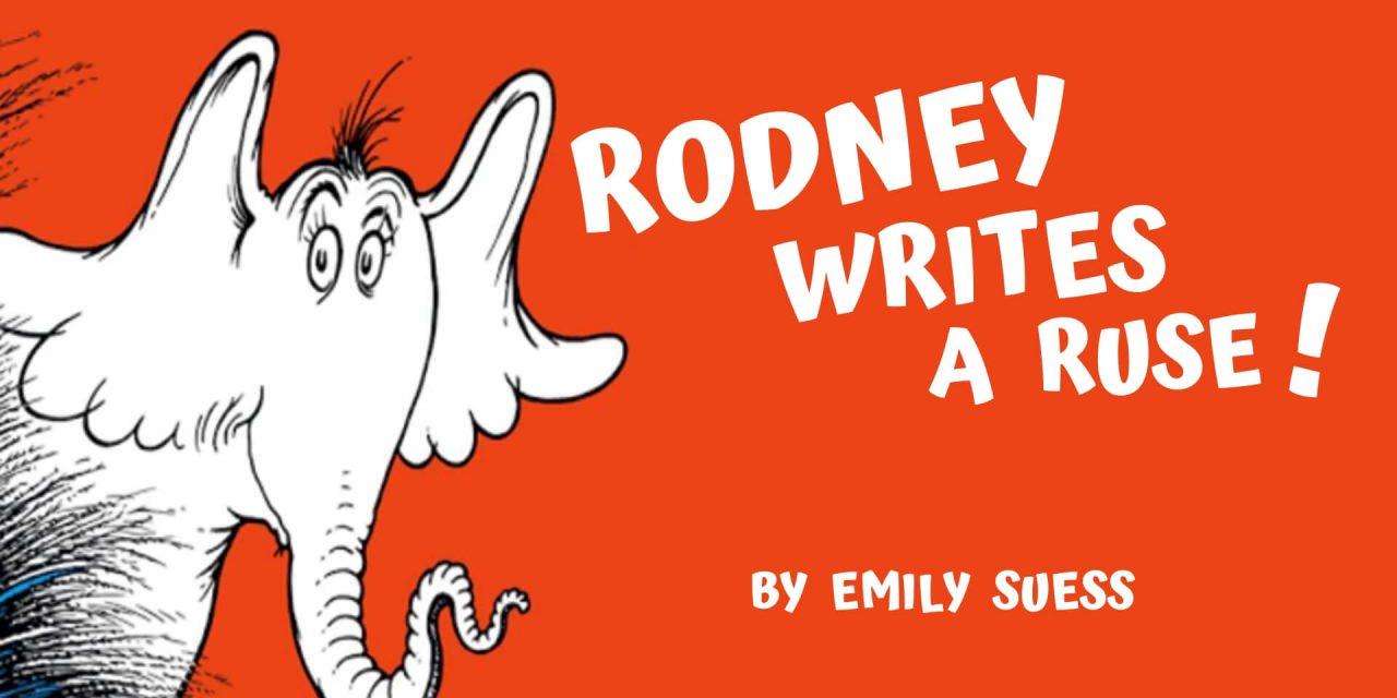 Rodney Writes a Ruse