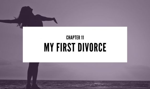 Chapter 11: My First Divorce