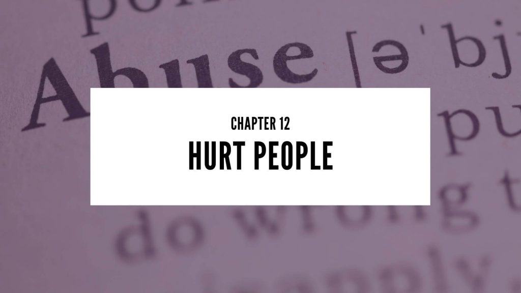 Chapter 12 Hurt People
