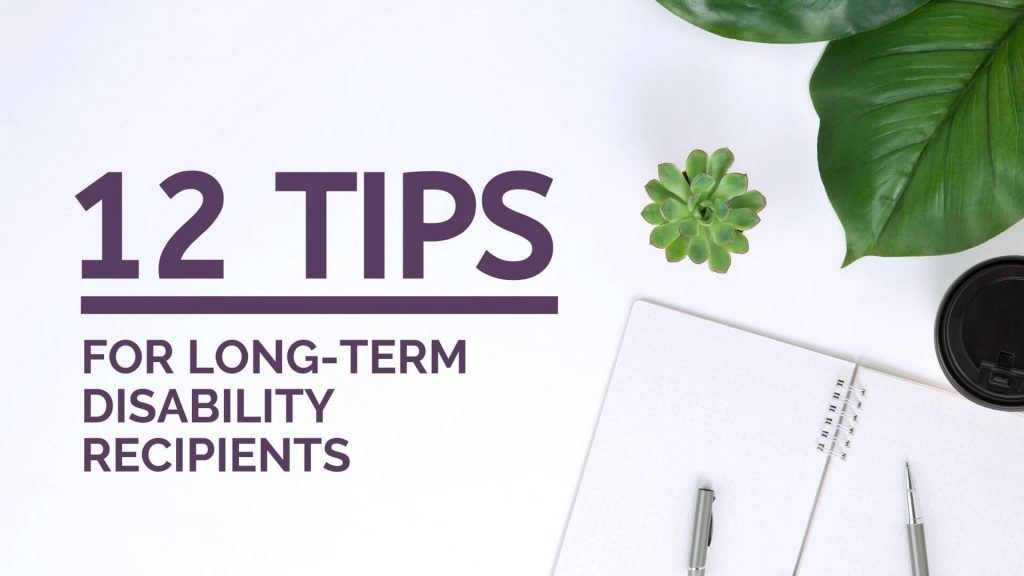 12 Tips for Long Term Disability Recipients