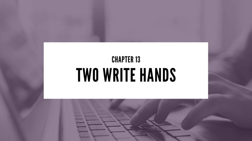 Chapter 13 Two Write Hands