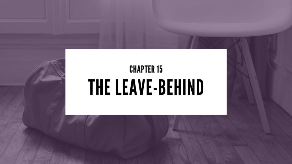 Chapter 15 The Leave-Behind