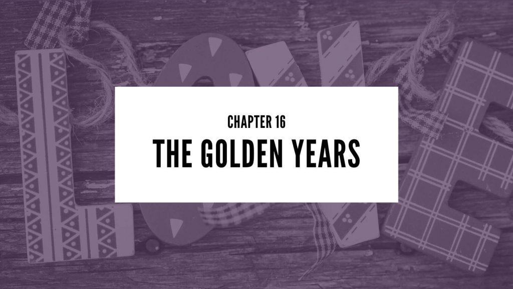 Chapter 16 The Golden Years
