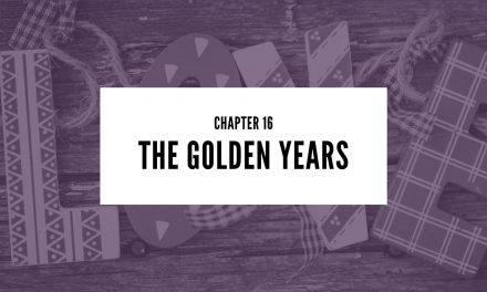 Chapter 16: The Golden Years