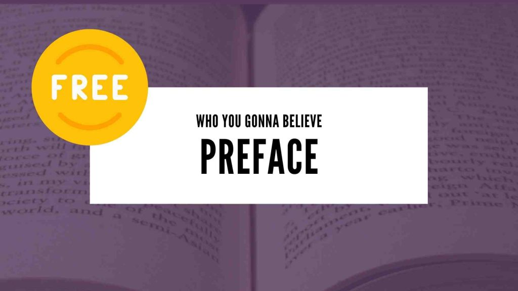 Who You Gonna Believe Preface Free